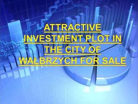  - The object of the offer is the investment area located in the city of Wałbrzych (dolnośląskie province), Podwale Street, the total area of which.