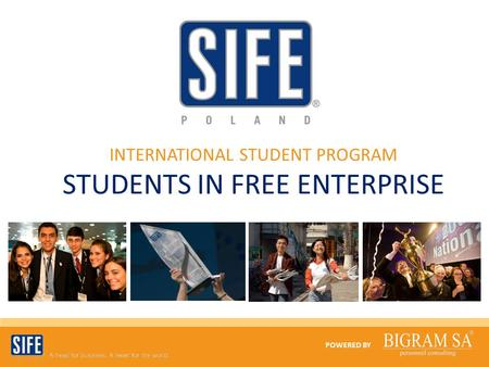 POWERED BY INTERNATIONAL STUDENT PROGRAM STUDENTS IN FREE ENTERPRISE.