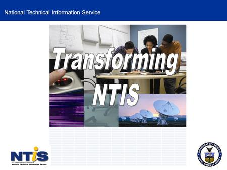 National Technical Information Service. NTIS National Technical Information Service National Technical Information Service (NTIS), United States Department.