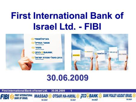 First International Bank of Israel Ltd. - FIBI 30.06.2009 1 First International Bank of Israel Ltd. 30.06.20091.