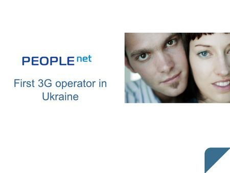 PEOPLEnet First 3G <strong>operator</strong> in Ukraine. 2 ABOUS US Telesystems <strong>of</strong> Ukraine = PEOPLEnet = <strong>mobile</strong> 3G 1x EVDO Owners: private investors National license 800MHz.