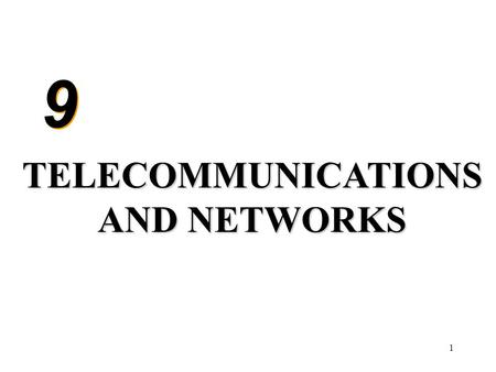 1 9 9 TELECOMMUNICATIONS AND NETWORKS. 2 Telecommunications Communicating information via electronic means over some distance Information SuperHighway.