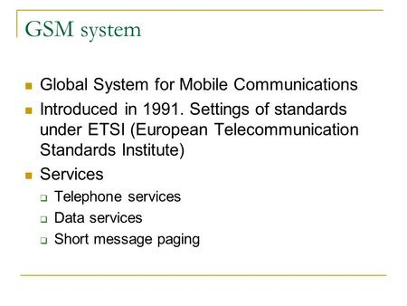 GSM system Global System for Mobile Communications