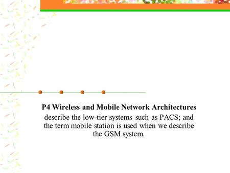 P4 Wireless and Mobile Network Architectures
