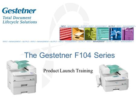 The Gestetner F104 Series Product Launch Training.