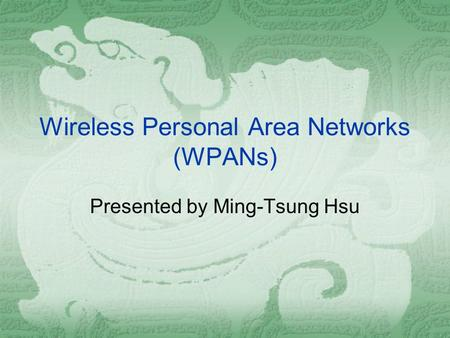 Wireless Personal Area <strong>Networks</strong> (WPANs)