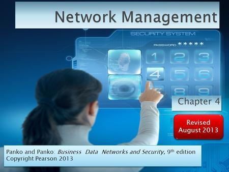 Chapter 4 Panko and Panko: Business Data Networks and Security, 9 th edition Copyright Pearson 2013 Panko and Panko: Business Data Networks and Security,