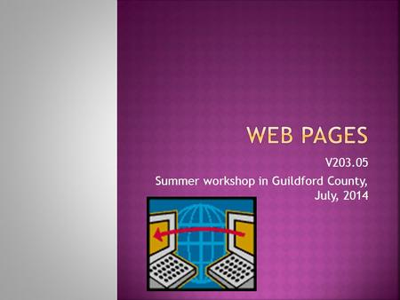 V203.05 Summer workshop in Guildford County, July, 2014.