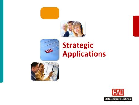 Carrier Ethernet Focus for Europe TS2012 Slide 1 Strategic Applications.