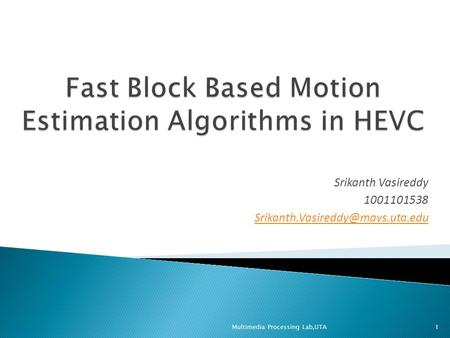 Fast Block Based Motion Estimation Algorithms in HEVC