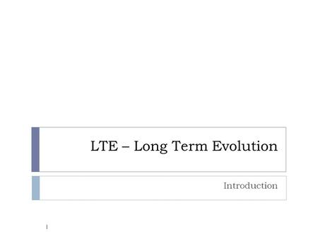 LTE – Long Term Evolution