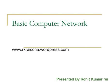 Basic Computer Network www.rkraiccna.wordpress.com.