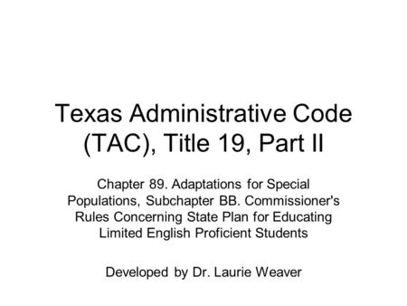 Texas Administrative Code (TAC), Title 19, Part II Chapter 89. Adaptations for Special Populations, Subchapter BB. Commissioner's Rules Concerning State.