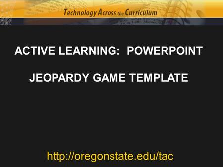 ACTIVE LEARNING: POWERPOINT JEOPARDY GAME TEMPLATE