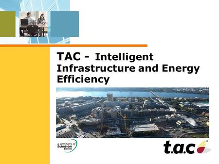 TAC - Intelligent Infrastructure and Energy Efficiency.