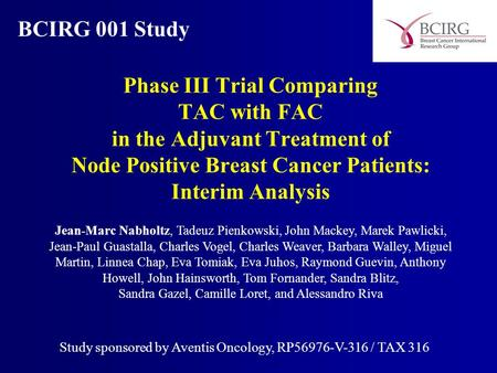 Phase III Trial Comparing TAC with FAC in the Adjuvant Treatment of Node Positive Breast Cancer Patients: Interim Analysis Study sponsored by Aventis Oncology,