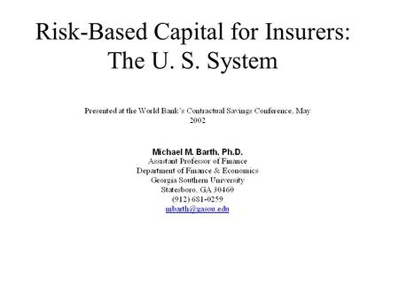 Risk-Based Capital for Insurers: The U. S. System.