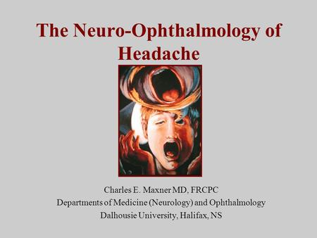 The Neuro-Ophthalmology of Headache