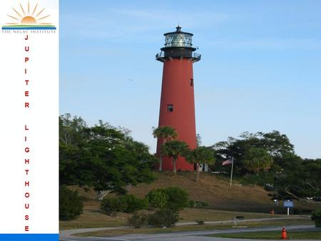 JUPITERLIGHTHOUSEJUPITERLIGHTHOUSE. Technical Assistance Committee THE NELAC INSTITUTE Miami, Florida January 15, 2009.