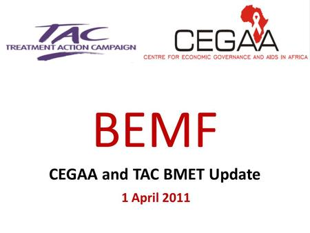 BEMF CEGAA and TAC BMET Update 1 April 2011. Remember the old issues identified through district patient and health facility survey? (2010) Most patients.