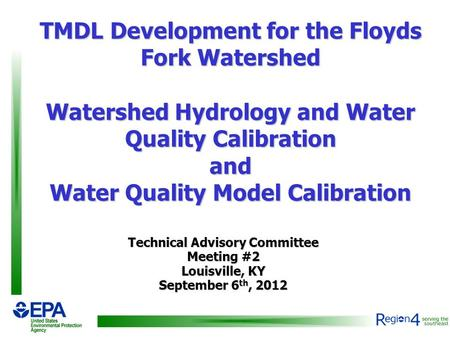 TMDL Development for the Floyds Fork Watershed Watershed Hydrology and Water Quality Calibration and Water Quality Model Calibration Technical Advisory.