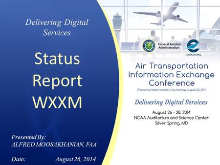 Status Report WXXM Delivering Digital Services Presented By: