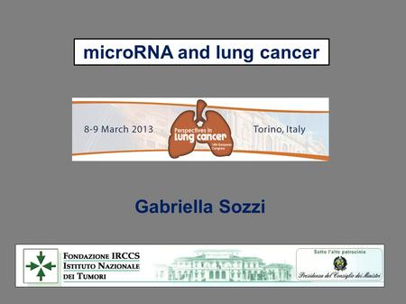 MicroRNA and lung cancer Gabriella Sozzi. Lung Cancer Screening by LDCT : critical issues Recent clinical trials results (DANTE, 2009, DLCST, 2012, MILD.