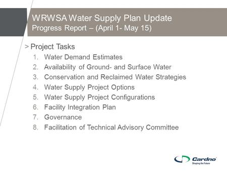 WRWSA Water Supply Plan Update Progress Report – (April 1- May 15) >Project Tasks 1.Water Demand Estimates 2.Availability of Ground- and Surface Water.