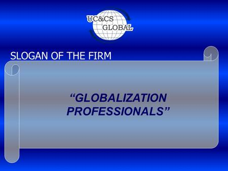 "SLOGAN OF THE FIRM ""GLOBALIZATION PROFESSIONALS""."