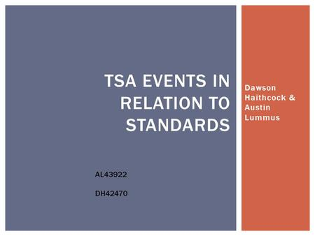 Dawson Haithcock & Austin Lummus TSA EVENTS IN RELATION TO STANDARDS AL43922 DH42470.
