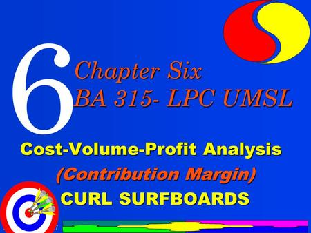 Cost-Volume-Profit Analysis (Contribution Margin) CURL SURFBOARDS