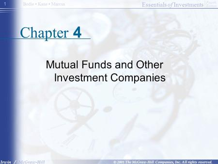Essentials of Investments © 2001 The McGraw-Hill Companies, Inc. All rights reserved. Fourth Edition Irwin / McGraw-Hill Bodie Kane Marcus 1 Chapter 4.