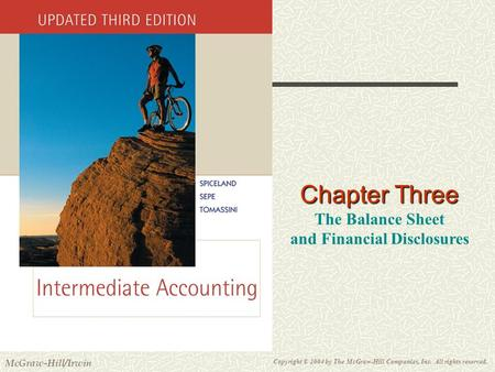 Copyright © 2004 by The McGraw-Hill Companies, Inc. All rights reserved. McGraw-Hill/Irwin Slide 3-1 Chapter Three The Balance Sheet and Financial Disclosures.