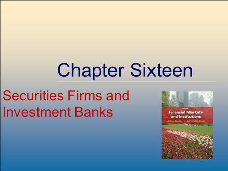 ©2009, The McGraw-Hill Companies, All Rights Reserved 8-1 McGraw-Hill/Irwin Chapter Sixteen Securities Firms and Investment Banks.