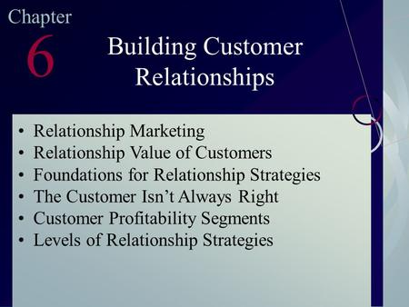 McGraw-Hill/Irwin ©2003. The McGraw-Hill Companies. All Rights Reserved Chapter 6 Building Customer Relationships Relationship Marketing Relationship Value.