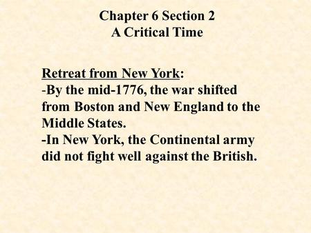 Chapter 6 Section 2 A Critical Time Retreat from New York: