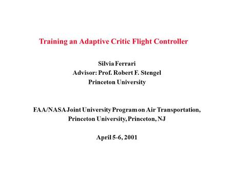 Training an Adaptive Critic Flight Controller