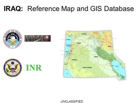 IRAQ: Reference Map and GIS Database UNCLASSIFIED INR.