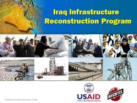 Infrastructure Reconstruction in Iraq Iraq Infrastructure Reconstruction Program.