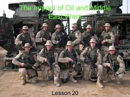 The Impact of Oil and Middle East Wars Lesson 20.