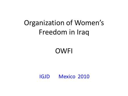 Organization of Women's Freedom in Iraq OWFI IGJDMexico2010.