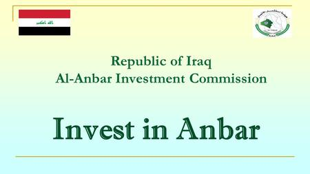 Republic of Iraq Al-Anbar Investment Commission Invest in Anbar.