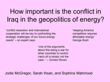 How important is the conflict in Iraq in the geopolitics of energy?