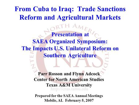From Cuba to Iraq: Trade Sanctions Reform and Agricultural Markets Presentation at SAEA Organized Symposium: The Impacts U.S. Unilateral Reform on Southern.