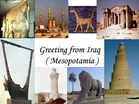 Greeting from Iraq ( Mesopotamia ). Subject Paper to the International Conference of South – South Cooperation for Technology Transfer and Development.