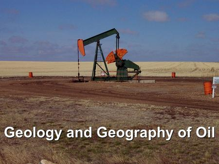 Geology and Geography of Oil. Outline Energy resource overview The geology of oil –Origin of oil –How to find oil The geography of oil: resource, production.