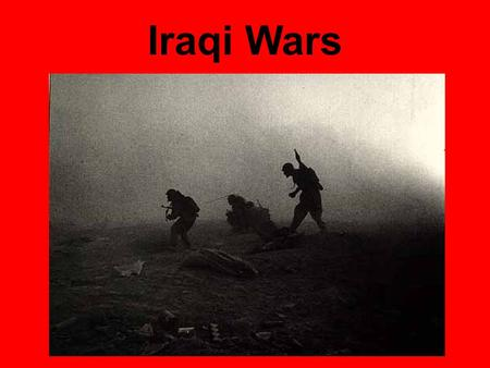 Iraqi Wars. Iran - Iraq War Iran and Iraq had argued over the land for a long time. This land had lots of oil and both countries wanted it. Saddam Hussein.