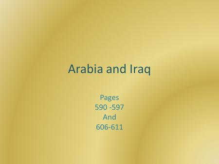 Arabia and Iraq Pages 590 -597 And 606-611.