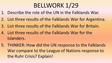 BELLWORK 1/29 Describe the role of the UN in the Falklands War.