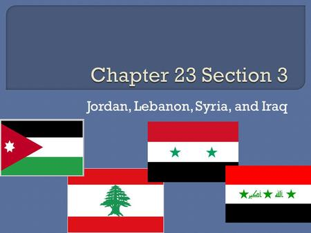 Jordan, Lebanon, Syria, and Iraq.  Always been a prosperous land  Damascus (Capital)  Farmlands Cotton, wheat, fruit, and vegetables Methods are.